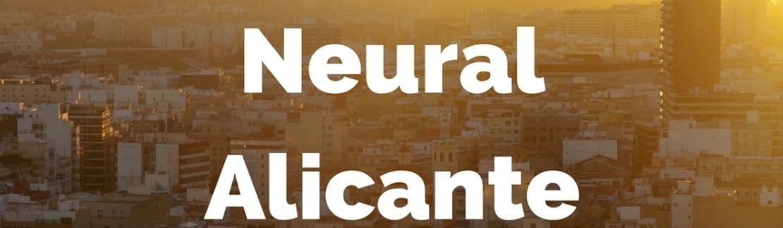 Próxima apertura Neural Alicante